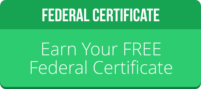 EARN YOUR FREE FEDERAL CERTIFICATE